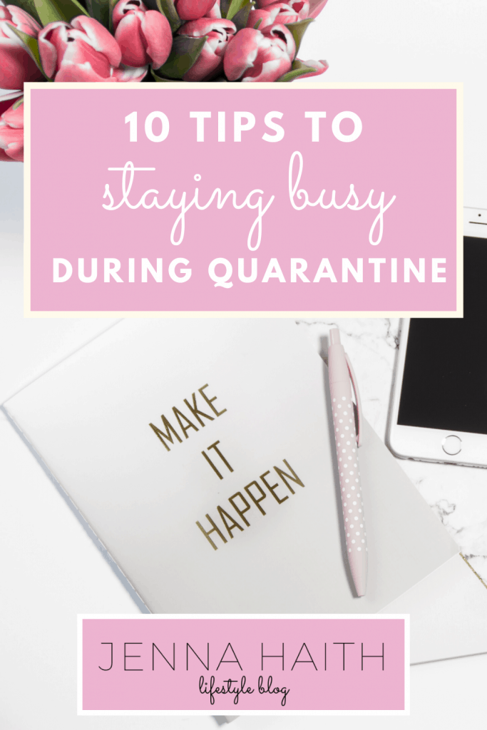 10 Tips To Staying Busy During Quarantine Blog Post